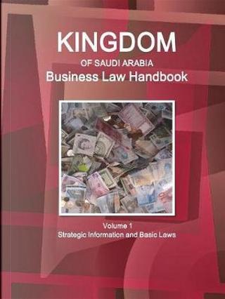 Saudi Arabia Business Law Handbook by USA International Business Publications