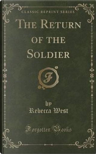 RETURN OF THE SOLDIER (CLASSIC by Rebecca West