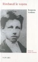 Rimbaud le voyou et l'expérience poétique by Benjamin Fondane