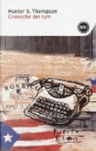 Cronache del rum by Hunter S. Thompson