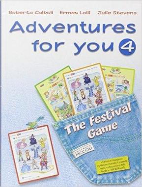 Adventures for you. Corso di inglese. Per la 4ª classe elementare. Con espansione online by R. Calboli