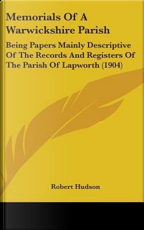 Memorials of a Warwickshire Parish by Robert Hudson
