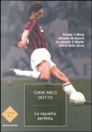 La squadra perfetta by Giancarlo Dotto
