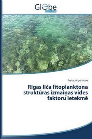 Rīgas līča fitoplanktona struktūras izmaiņas vides faktoru ietekmē by Iveta Jurgensone