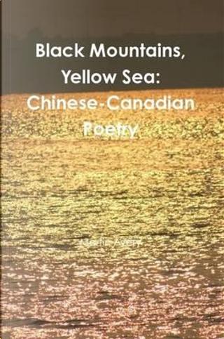 Black Mountains, Yellow Sea by Martin Avery