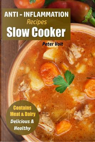 Anti - Inflammation Recipes by Peter Voit