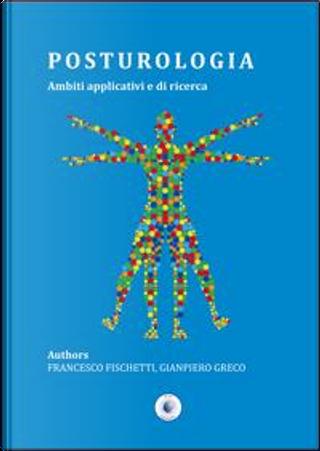 Posturologia. Ambiti applicativi e di ricerca by Francesco Fischetti