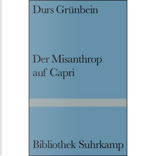 Der Misanthrop auf Capri by Durs Grunbein