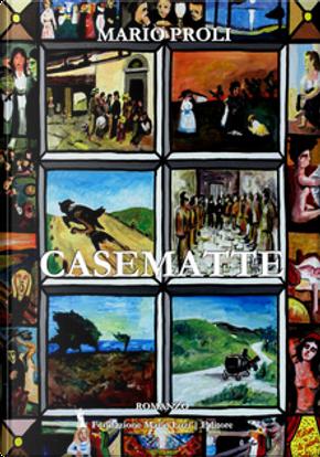 Casematte by Mario Proli