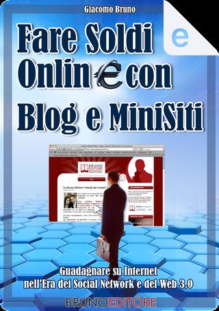 Fare soldi online con blog e minisiti by Giacomo Bruno