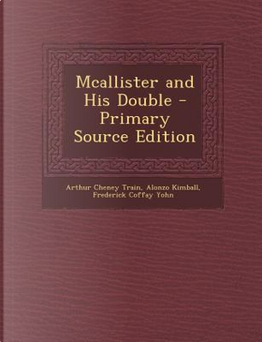 McAllister and His Double by Arthur Cheney Train
