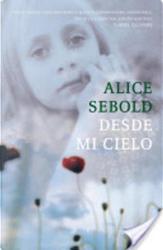Desde mi cielo by Alice Sebold