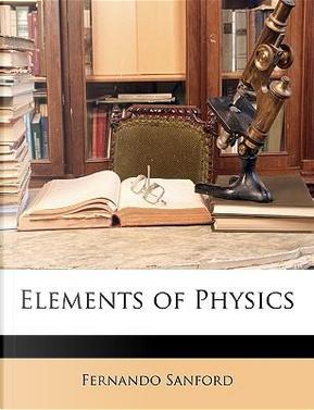 Elements of Physics by Fernando Sanford