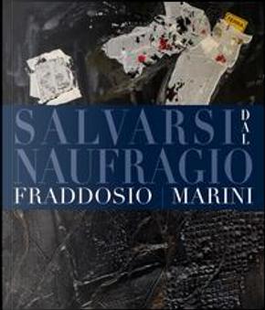 Salvarsi dal naufragio. Ediz. bilingue by Antonio Fraddosio