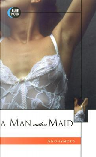 A Man With a Maid by James Holmes