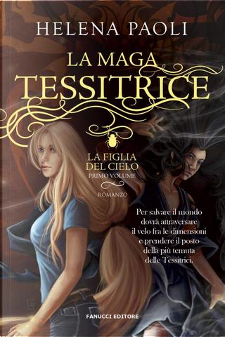 La maga tessitrice by Helena Paoli