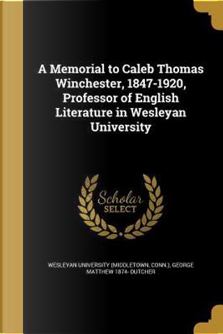 MEMORIAL TO CALEB THOMAS WINCH by George Matthew 1874 Dutcher