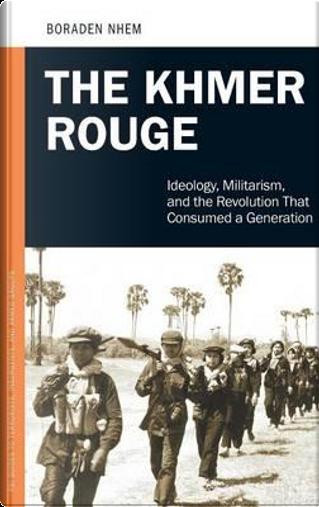 The Khmer Rouge by Boraden Nhem