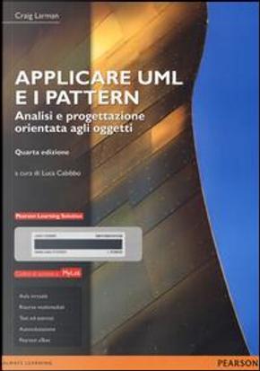 Applicare UML e i pattern. Analisi e progettazione orientata agli oggetti. Ediz. mylab. Con e-text. Con espansione online by Craig Larman