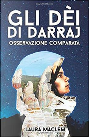 Gli dèi di Darraj by Laura MacLem