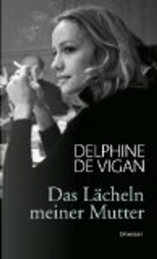 Das Lächeln meiner Mutter by Delphine de Vigan