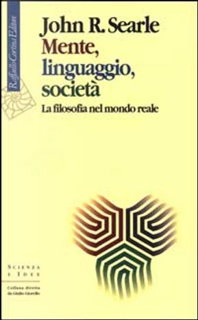 Mente, linguaggio, società by John R. Searle