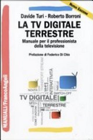 La tv digitale terrestre. Manuale per il professionista della televisione by Davide Turi