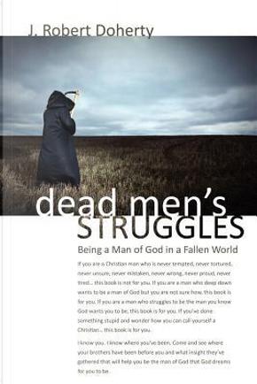 Dead Men's Struggles by J. Robert Doherty