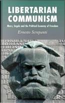 Libertarian Communism by Ernesto Screpanti