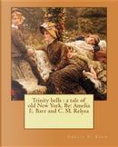 Trinity Bells by Amelia Edith Huddleston Barr