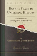 Egypt's Place in Universal History, Vol. 1 of 5 by Christian Karl Josias Bunsen