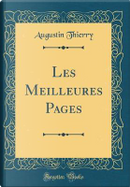 Les Meilleures Pages (Classic Reprint) by Augustin Thierry