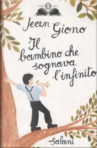 Il bambino che sognava l'infinito by Jean Giono
