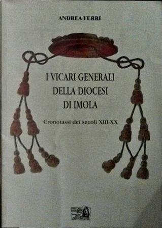 I vicari generali della Diocesi di Imola by Andrea Ferri