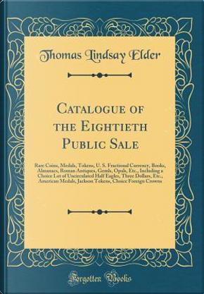 Catalogue of the Eightieth Public Sale by Thomas Lindsay Elder