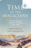 Time of the Magicians by Wolfram Eilenberger