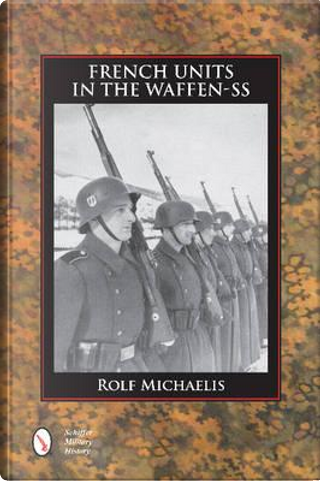 French Units in the Waffen-SS by Rolf Michaelis