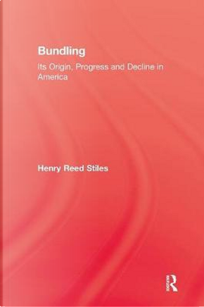History Of Bundling by Henry Reed Stiles