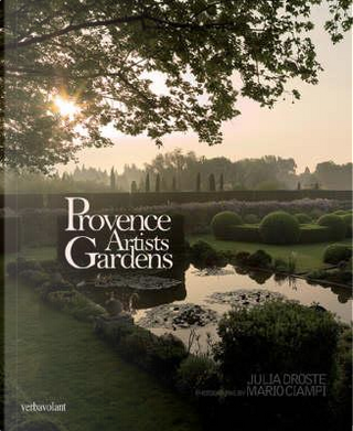Provence artist's gardens by Julia Droste-Hennings