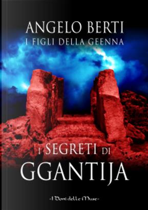 I segreti di Ggantija by Angelo Berti