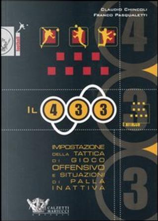 Il quattro-tre-tre: impostazione della tattica di gioco offensivo e situazioni di palla inattiva by Claudio Chincoli, Franco Pasqualetti