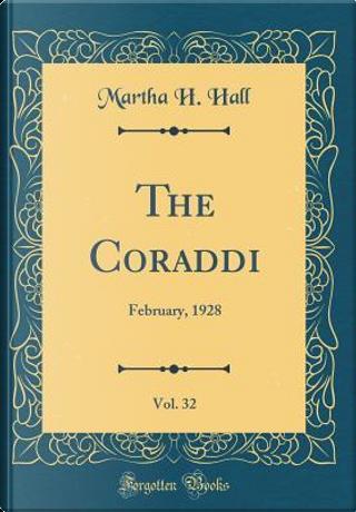 The Coraddi, Vol. 32 by Martha H. Hall