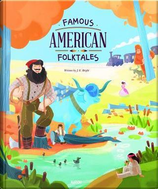 Famous American Folktales by J. E. Bright
