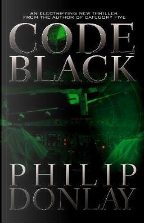 Code Black by Philip Donlay