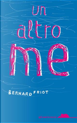 Un altro me by Bernard Friot