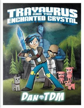 Trayaurus and the Enchanted Crystal by DanTDM