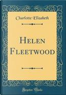 Helen Fleetwood (Classic Reprint) by Charlotte Elizabeth