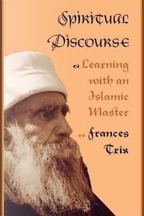 Spiritual Discourse by Frances Trix