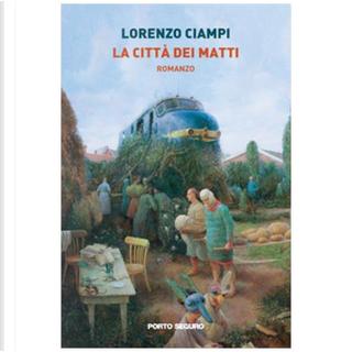 La città dei matti by Lorenzo Ciampi