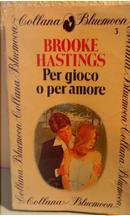 Per gioco o per amore by Brooke Hastings